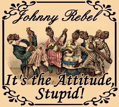 Johnny Rebel-It's The Attitude, Stupid